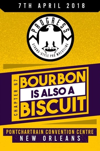 PROGRESS Chapter 67: Bourbon Is Also A Biscuit Movie Poster