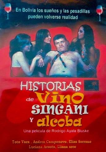 Historias de Vino, Singani Y Alcoba