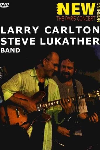 Larry Carlton & Steve Lukather Band - Paris Concert (2001) Movie Poster