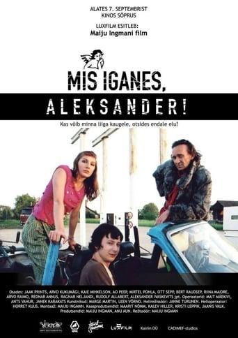 Mis iganes, Aleksander!