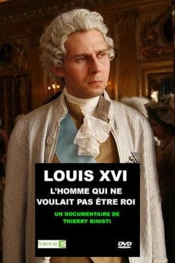 Poster of Louis XVI, l'homme qui ne voulait pas être roi