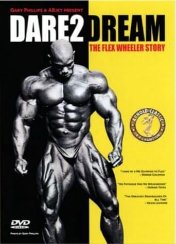 Dare2Dream: The Flex Wheeler Story