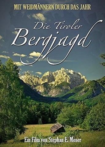 Die Tiroler Bergjagd - Mit Weidmännern durch das Jahr