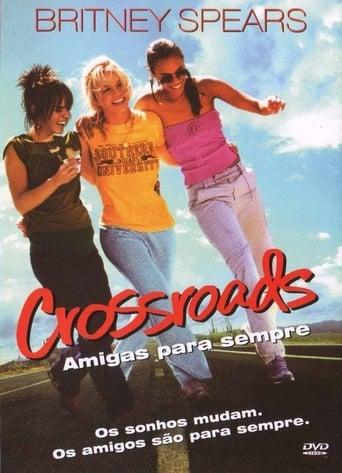 Crossroads: Amigas para Sempre - Poster