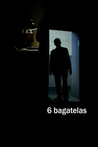 6 Bagatelas