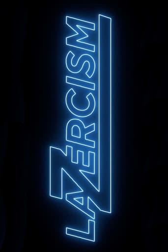 Lazercism (2017)