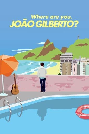 Watch Where Are You, João Gilberto? Online Free Movie Now