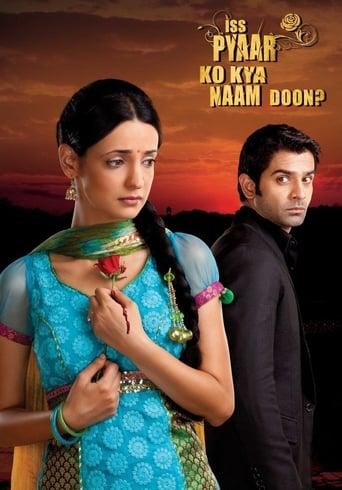 Neklausk meilės vardo / Iss Pyaar Ko Kya Naam Doon (2011) 1 Sezonas online