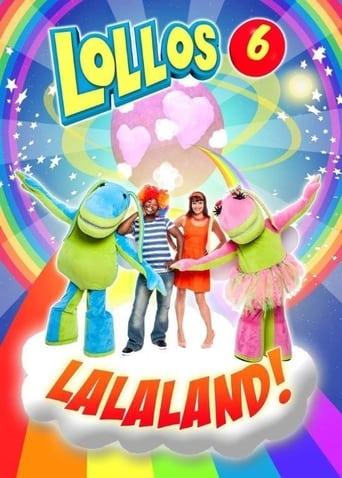 Lollos 6: Lalaland!
