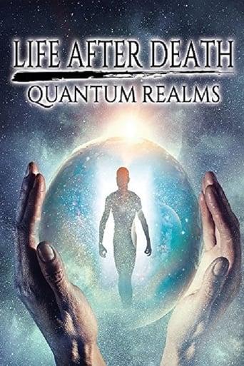 Life After Death: Quantum Realms