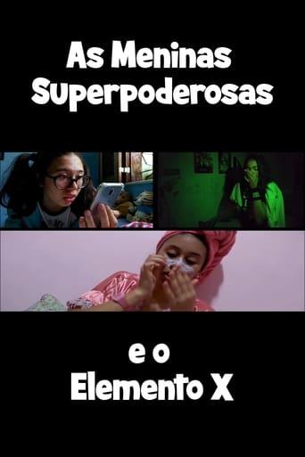 Superpoderosas e o Elemento X