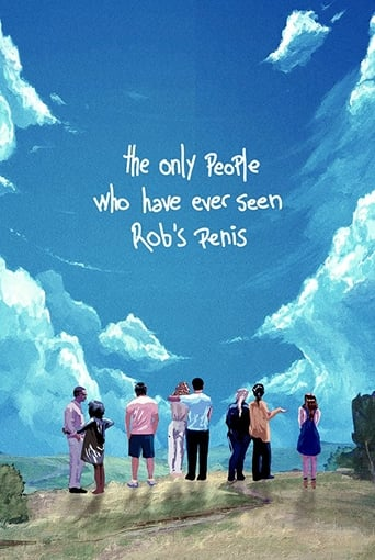 The Only People Who Have Ever Seen Rob's Penis