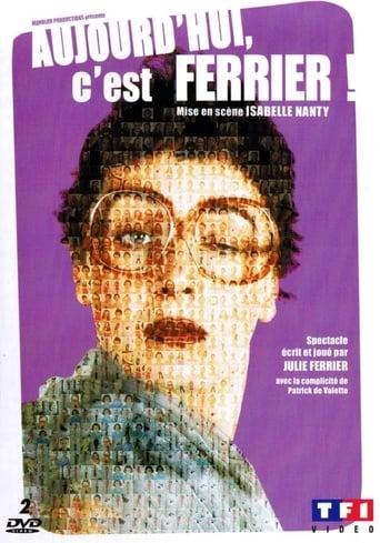 Julie Ferrier - Aujourd'hui c'est Ferrier !