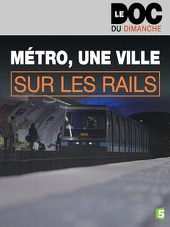 Métro, une ville sur les rails