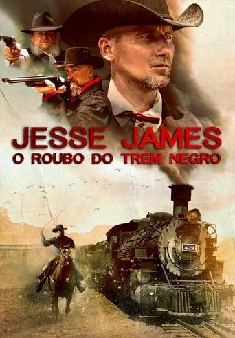 Jesse James – O Roubo do Trem Negro (2019) Torrent Dublado / Dual Áudio BluRay 1080p | 720p Download