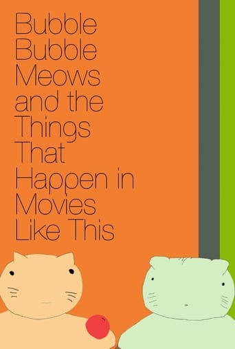 Bubble Bubble Meows and the Things That Happen in Movies Like This