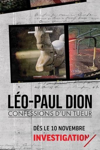 Léo-Paul Dion : confessions d'un tueur