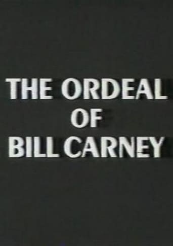 Poster of The Ordeal of Bill Carney