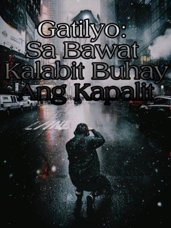 Watch Gatilyo: Sa Bawat Kalabit Buhay Ang Kapalit Free Movie Online