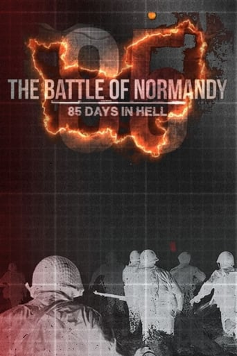 The Battle of Normandy: 85 Days in Hell