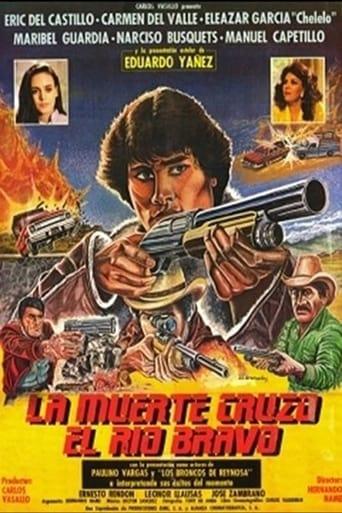 Poster of La muerte cruzó el río Bravo
