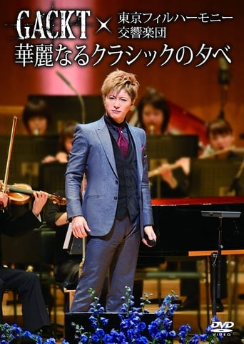 Gackt X Tokyo Philharmonic Orchestra -A Splendid Evening of Classic- Yify Movies