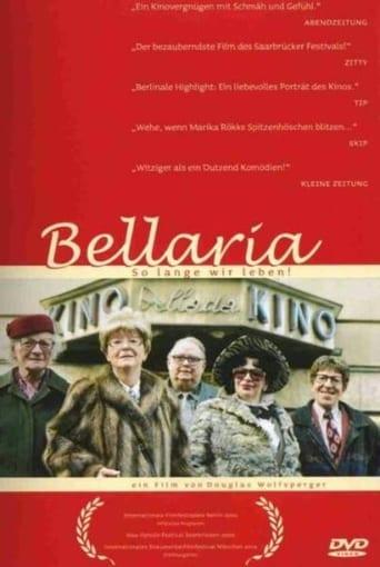 Bellaria, So lange wir leben