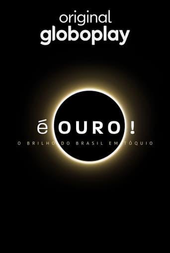 É Ouro! O Brilho do Brasil em Tóquio