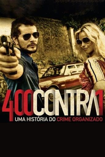 Poster of 400 Contra 1: Uma História do Crime Organizado