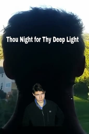 Thou Night for thy Deep Light