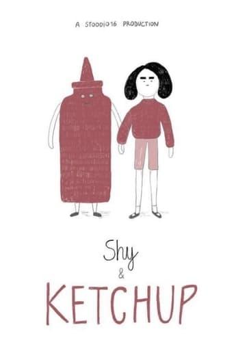 Shy and Ketchup