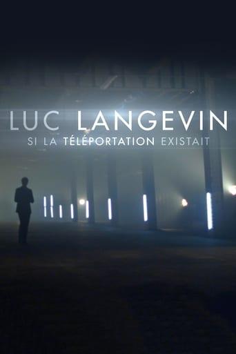 Poster of Luc Langevin - Si la téléportation existait