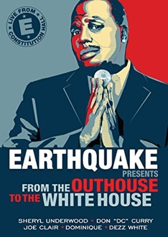 Poster of Earthquake Presents: From the Outhouse to the Whitehouse