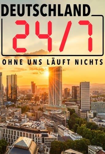 Deutschland 24/7 - Ohne uns läuft nichts!