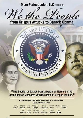 We the People: From Crispus Attucks to President Barack Obama