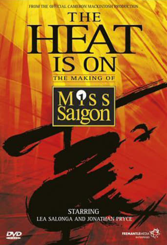 Poster of The Heat Is On: The Making of Miss Saigon