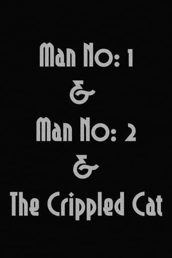 Man No: 1 & Man No: 2 & The Crippled Cat