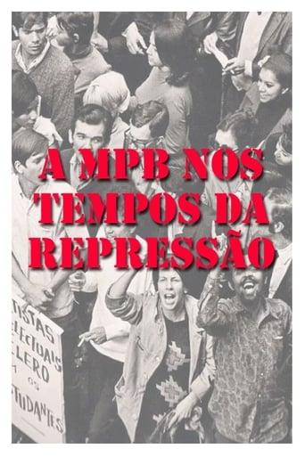 MPB dos Tempos da Repressão
