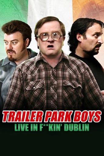 Trailer Park Boys - Live in F**kin' Dublin