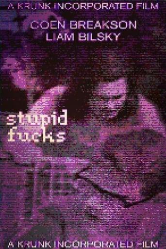 Stupid Fucks