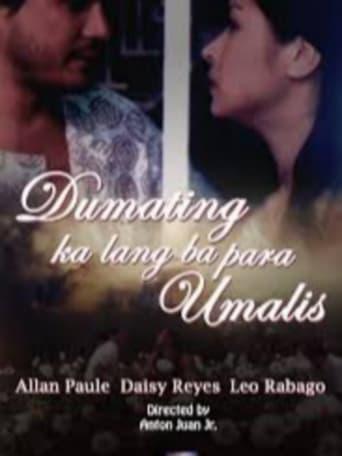Watch Dumating Ka Lang Ba Para Umalis? Online Free Putlocker