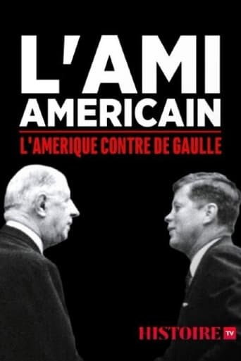 L'ami américain : l'Amérique contre De Gaulle