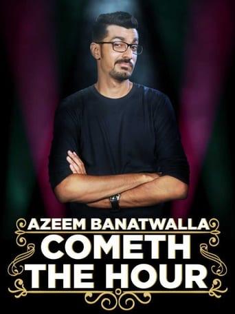 Azeem Banatwalla: Cometh The Hour