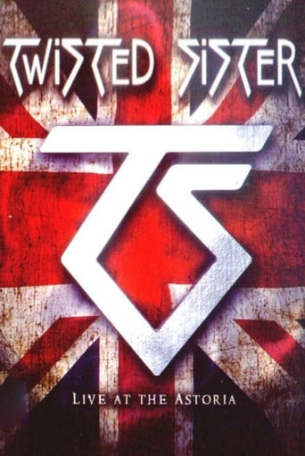 Twisted Sister: Live at the Astoria