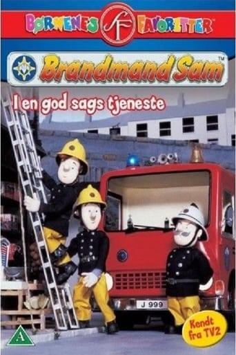 Poster of Brandmand Sam - I En God Sags Tjeneste