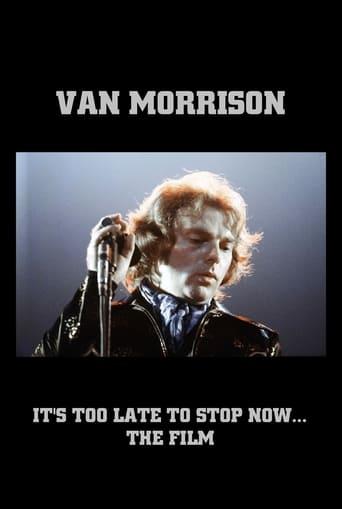 Van Morrison: ..It's Too Late to Stop Now...Film