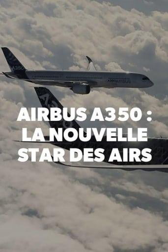 Airbus A350, la nouvelle star des airs