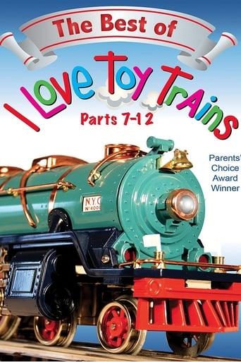 Watch The Best of I Love Toy Trains, Parts 7-12 Online Free Putlocker