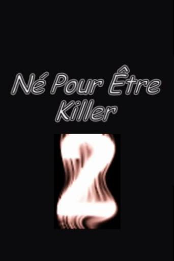 Né pour être killer 2