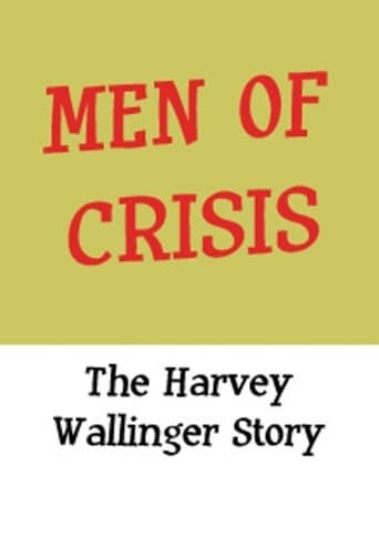 Poster of Men of Crisis: The Harvey Wallinger Story